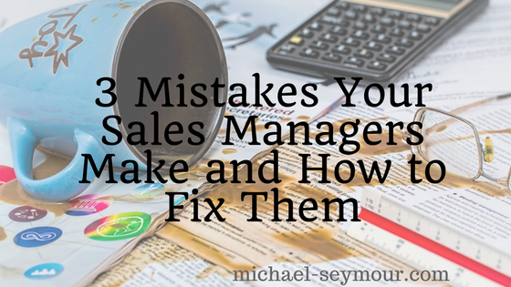 Mistakes Sales Managers Make and How to Fix Them